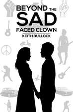 Beyond the Sad-Faced Clown
