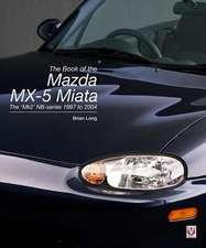 The Book of the Mazda MX-5 Miata: The 'mk2' Nb-Series 1997 to 2004