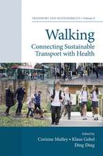 Walking: Connecting Sustainable Transport with Health