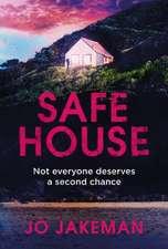 Jakeman, J: Safe House