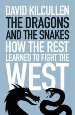 Dragon and the Snakes: How the Rest Learned to Fight the West