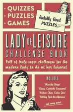 Lady of Leisure: Awfully Good Puzzles, Quizzes and Games
