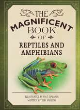 Jackson, T: The Magnificent Book of Reptiles and Amphibians