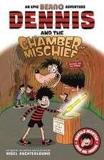 DENNIS & THE CHAMBER OF MISCHIEF
