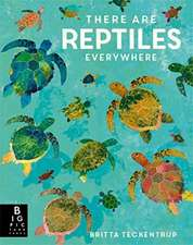Bedoyere, C: There are Reptiles Everywhere