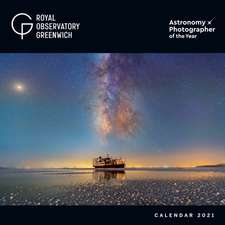 Royal Observatory Greenwich - Astronomy Photographer of the Year Wall Calendar 2021 (Art Calendar)