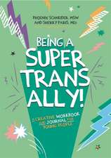 Being a Super Trans Ally!: A Creative Workbook and Journal for Young People