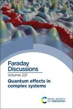 Quantum Effects in Complex Systems: Faraday Discussion