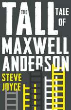 The Tall Tale of Maxwell Anderson