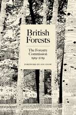 British Forests: The Forestry Commission 1919-2019