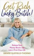Get Rich, Lucky Bitch!