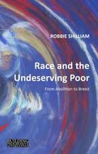 Race and the Undeserving Poor – From Abolition to Brexit