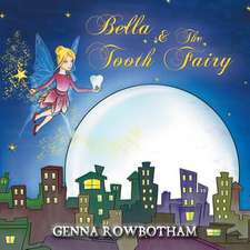 Bella & The Tooth Fairy