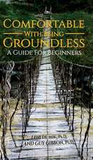 Comfortable With Being Groundless