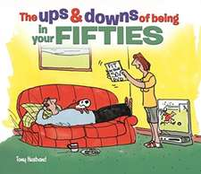 The Ups and Downs of Being in Your Fifties