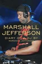 Marshall Jefferson: The Diary of a DJ