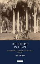 The British in Egypt: Community, Crime and Crises, 1882-1922