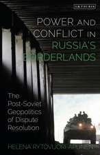Power and Conflict in Russia's Borderlands: The Post-Soviet Geopolitics of Dispute Resolution