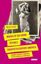 Images of Sex Work in Early Twentieth-Century America: Gender, Sexuality and Race in the Storyville Portraits