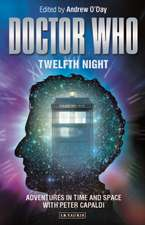 Doctor Who: Twelfth Night: Adventures in Time and Space with Peter Capaldi