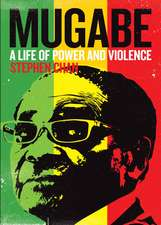 Mugabe: A Life of Power and Violence