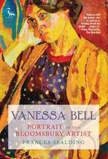 Vanessa Bell: Portrait of the Bloomsbury Artist