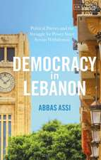 Democracy in Lebanon: Political Parties and the Struggle for Power Since Syrian Withdrawal