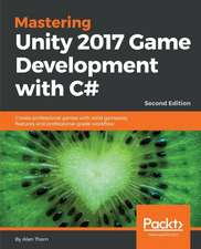 Mastering Unity 2017 Game Development with C# -