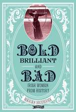 Bold, Brilliant and Bad