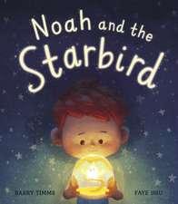 Timms, B: Noah and the Starbird