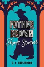 Chesterton, G: Father Brown Short Stories