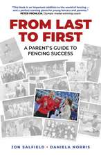 From Last to First – A Parent`s Guide to Fencing Success