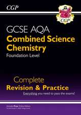 New 9-1 GCSE Combined Science: Chemistry AQA Foundation Complete Revision & Practice with Online Edn