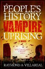 Villareal, R: People's History of the Vampire Uprising