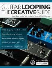 Guitar Looping - The Creative Guide