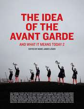The Idea of the Avant Garde – And What It Means Today 2