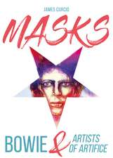 MASKS – Bowie & Artists of Artifice