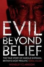 Evil Beyond Belief