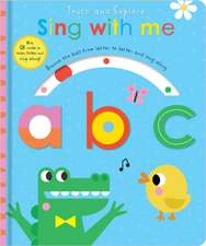 Touch and Explore Sing with me abc