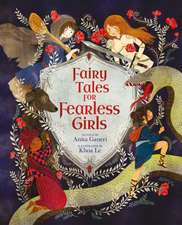 Ganeri, A: Fairy Tales for Fearless Girls