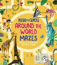 Lift-The-Flap: Around the World Mazes: Change Your Path with the Lift of a Flap!