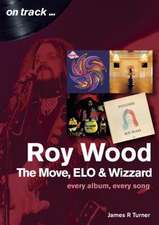 Roy Wood and the Move: Every Album, Every Song