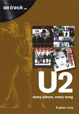 U2: Every Album, Every Song