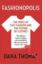 Fashionopolis: The Price of Fast Fashion - and the Future of Clothes