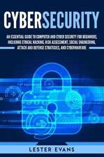 Cybersecurity: An Essential Guide to Computer and Cyber Security for Beginners, Including Ethical Hacking, Risk Assessment, Social En