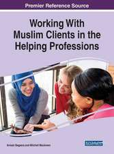Working With Muslim Clients in the Helping Professions