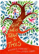 Farrant, N: The Girl Who Talked to Trees