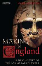 The Making of England: A New History of the Anglo-Saxon World