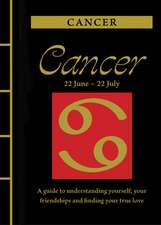 Cancer: A Guide to Understanding Yourself, Your Friendships and Finding Your True Love