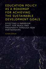 Education Policy as a Roadmap for Achieving the Sustainable Development Goals: Effecting a Paradigm Shift for Peace and Prosperity Through New Partner